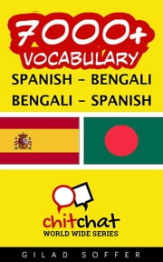 7000+ Vocabulary Spanish - Bengali ebook by Gilad Soffer