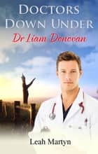 Doctors Down Under - Dr Liam Donovan ebook by Leah Martyn