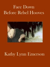 Face Down before Rebel Hooves ebook by Kathy Lynn Emerson