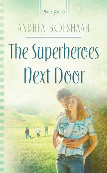 The Superheroes Next Door ebook by Andrea Boeshaar