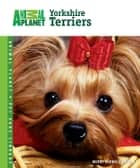 Yorkshire Terriers ebook by Wendy Bedwell-Wilson