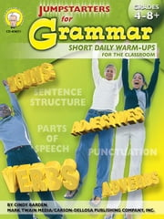 Jumpstarters for Grammar, Grades 4 - 8 ebook by Barden, Cindy