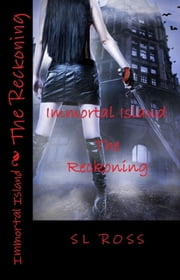 Immortal Island: The Reckoning ebook by S L Ross