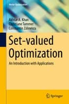 Set-valued Optimization ebook by Akhtar A. Khan,Christiane Tammer,Constantin Zălinescu