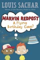 Marvin Redpost #6: A Flying Birthday Cake? ebook by Louis Sachar,Adam Record