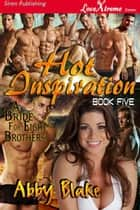 Hot Inspiration ebook by Abby Blake