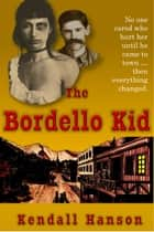 The Bordello Kid - Farr and Fat Jack, #1 ebook by Kendall Hanson
