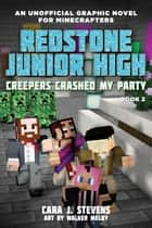 Creepers Crashed My Party - Redstone Junior High #2 ebook by Cara J. Stevens, Walker Melby