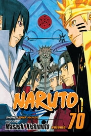 Naruto, Vol. 70 - Naruto and the Sage of Six Paths ebook by Masashi Kishimoto