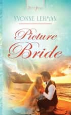 Picture Bride ebook by Yvonne Lehman