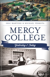 Mercy College - Yesterday and Today ebook by Eric Martone,Michael Perrota