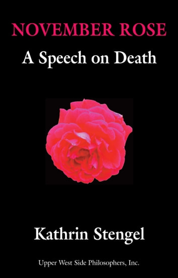 November Rose: A Speech on Death ebook by Kathrin Stengel