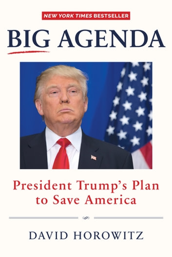 Big Agenda - President Trump's Plan to Save America ekitaplar by David Horowitz