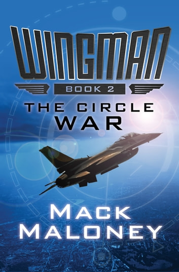 The Circle War ebook by Mack Maloney