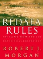 The Red Sea Rules ebook by Robert Morgan