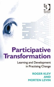 Participative Transformation - Learning and Development in Practising Change ebook by Mr Morten Levin,Mr Roger Klev