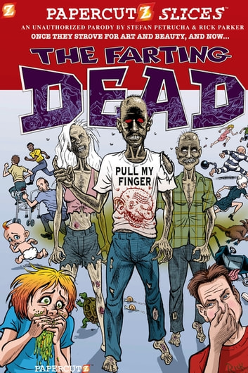 Papercutz Slices #5: The Farting Dead ebook by Stefan Petrucha