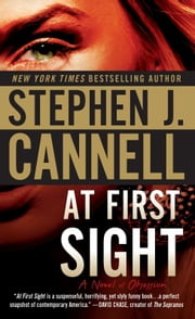 At First Sight - A Novel of Obsession ebook by Stephen J. Cannell