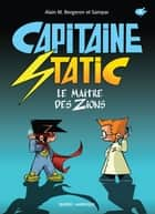 Capitaine Static 4 - Le Maître des Zions ebook by Alain M. Bergeron, Samuel Parent