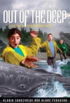 Mysteries in Our National Parks: Out of the Deep - A Mystery in Acadia National Park ebook by Gloria Skurzynski, Alane Ferguson