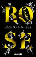 Dornenspiel - Thriller ebook by Karen Rose, Andrea Brandl
