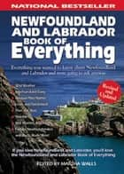 Newfoundland and Labrador Book of Everything ebook by Martha Walls