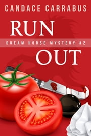 Run Out, Dream Horse Mystery #2 (A humorous romantic mystery) ebook by Candace Carrabus
