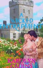 A Wicked Entrapment Part Two ebook by Karolyn Cairns