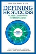 Defining HR Success ebook by Alexander Alonso,Debra J. Cohen,James N. Kurtessis,Kari R. Strobel