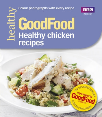 Good Food: Healthy chicken recipes eBook by Good Food Guides