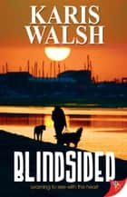 Blindsided ebook by Karis Walsh