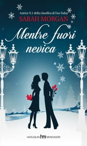 Mentre fuori nevica eBook by Sarah Morgan