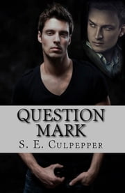 Question Mark ebook by SE Culpepper