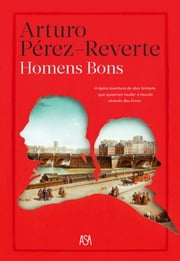 Homens Bons ebook by Arturo Pérez-reverte