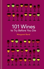 101 Wines to try before you die eBook by Margaret Rand