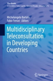 Multidisciplinary Teleconsultation in Developing Countries ebook by Michelangelo Bartolo, Fabio Ferrari