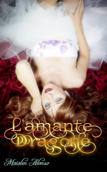 L'amante dragone ebook by Maialen Alonso