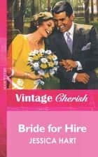 Bride for Hire (Mills & Boon Vintage Cherish) ebook by Jessica Hart