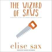 The Wizard of Saws audiobook by Elise Sax