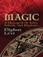 Magic ebook by Éliphas Lévi,A. E. Waite