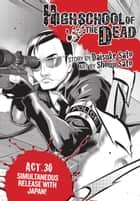 Highschool of the Dead, Act 30 ebook by Daisuke Sato, Shouji Sato