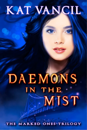 Daemons in the Mist - Thrilling Urban Fantasy with a Science Twist ebook by Kat Vancil,Alicia Kat Vancil