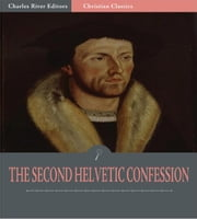 The Second Helvetic Confession ebook by Heinrich Bullinger
