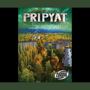 Pripyat: The Chernobyl Ghost Town audiobook by Lisa Owings