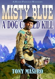 Misty Blue 3: A Dog called Kill ebook by Tony Masero