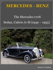 Mercedes-Benz 170S with chassis number/data card explanation - From the 170S Sedan to the Cabriolet A ebook by Bernd S. Koehling
