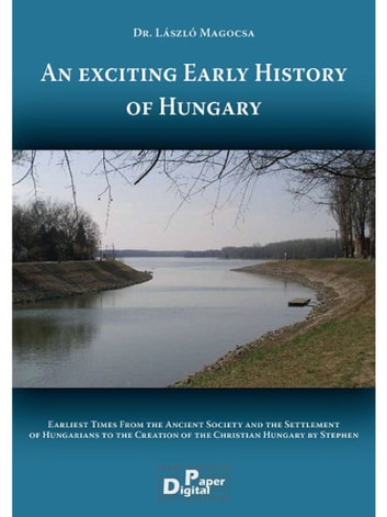 An Exciting early history of… ebook by László Magocsa dr.