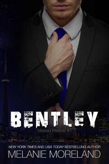 Bentley - Vested Interest, #1 ebook by Melanie Moreland