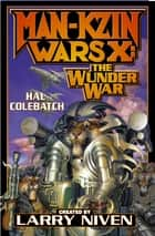 Man-Kzin Wars X: The Wunder War ebook by Hal Colebatch, Larry Niven