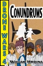 Drone Wars: Issue 4 - Conundrums eBook by William Hrdina